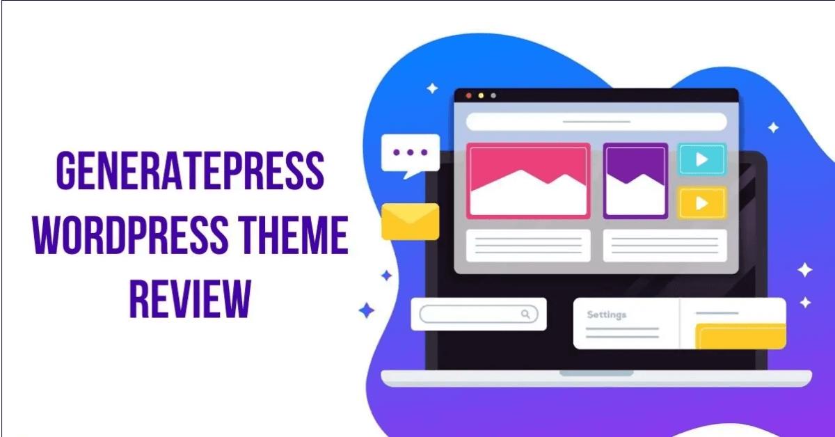 GeneratePress Review: 2020s Best Lightweight WP Theme