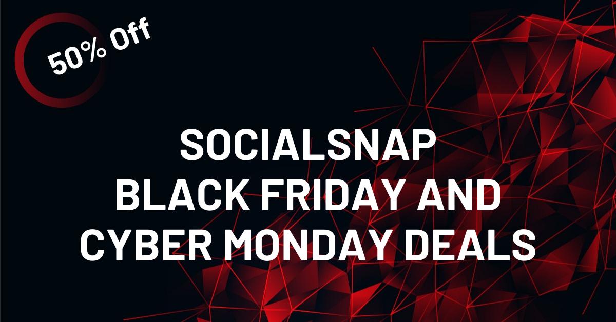 SOCIALSNAP BLACK FRIDAY AND CYBER MONDAY DEALS